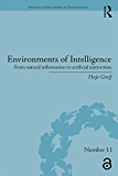 Environments of Intelligence: From natural information to artificial interaction (History and Philosophy of Technoscience Book 11) (English Edition)