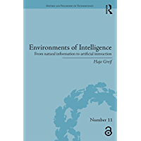 Environments of Intelligence: From natural information to artificial interaction (History and Philosophy of Technoscience) (English Edition)