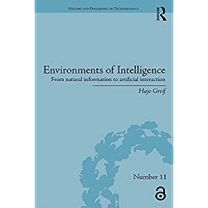 Environments of Intelligence: From natural information to artificial interaction (History and Philosophy of…