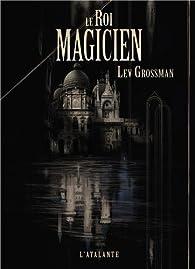 Le Roi magicien par Lev Grossman