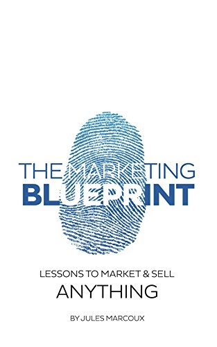 Book Title - The Marketing Blueprint: Lessons to Market & Sell Anything