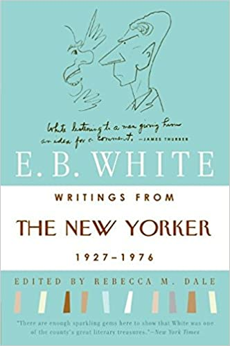 writings from the new yorker e b white rebecca m  writings from the new yorker 1927 1976 e b white rebecca m dale 9780060921231 com books