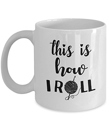 How To Crochet Pdf (Knitting Coffee Mug - This Is How I Roll - Crochet Coffee Cup, Fun Gift for Knitters or Crocheters, Perfect Birthday Present for My Wife, Mom, Grandma, Grandmother - 11 oz White Ceramic Mug)