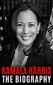 Kamala Harris: The Biography