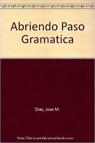 Amazon abriendo paso gramtica 9780838449448 jose m diaz abriendo paso gramtica spanish 1st edition fandeluxe Image collections
