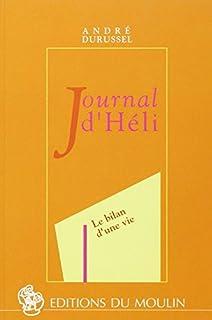 Journal d'Héli : le bilan d'une vie, Durussel, André