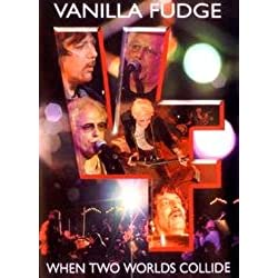 Vanilla Fudge - When Two Worlds Collide