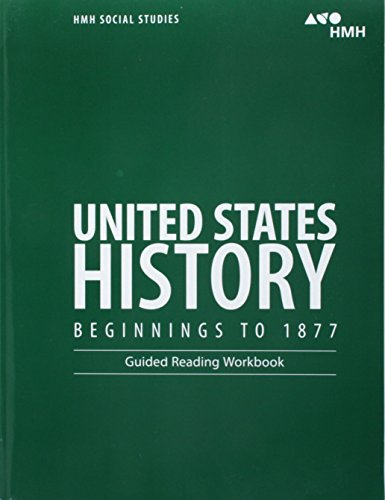 United States History: Beginnings to 1877: Guided Reading Workbook