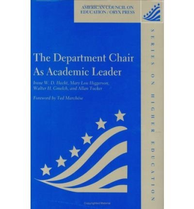 The Department Chair as Academic Leader (American Council on Education/Oryx Press Series on Higher Ed) (Hardback) - Common
