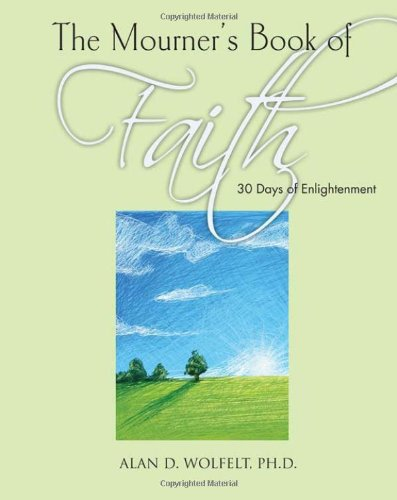 The Mourner's Book of Faith: 30 Days of Enlightenment (The Mourner's Book of Series)