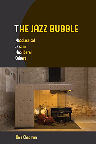 The jazz bubble neoclassical jazz in neoliberal culture kindle the jazz bubble neoclassical jazz in neoliberal culture by chapman dale fandeluxe Images