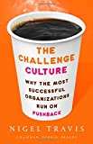 The Challenge Culture: Why the Most Successful Organizations Run on Pushback