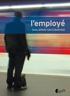 L'employé, Saccomanno, Guillermo