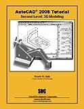 Autocad 2008 Tutorial Second Level 3D (Pk W/Cd), Shih, 1585033642