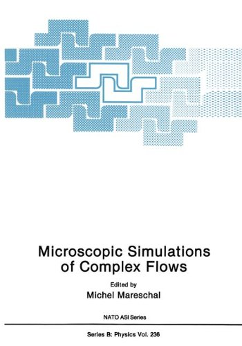 Microscopic Simulations of Complex Flows (Nato Science Series B:)