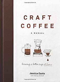 Book Cover: Craft Coffee: A Manual: Brewing a Better Cup at Home