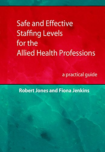Safe and Effective Staffing Levels for the Allied Health Professions: a practical guide Pdf