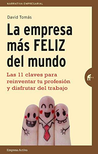 Descargar Libro La Empresa Más Feliz Del Mundo David Tomás