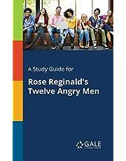 A Study Guide for Rose Reginald's Twelve Angry Men