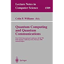 Quantum Computing and Quantum Communications: First NASA International Conference, QCQC '98, Palm Springs, California, USA, February 17-20, 1998, Selected Papers