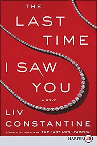 The Last Time I Saw You: A Novel: Liv Constantine: 9780062912084: Amazon.com: Books