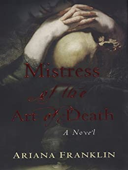 Mistress of the Art of Death by [Franklin, Ariana]