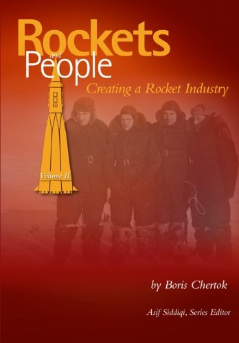 2: Rockets and People Volume II : Creating a Rocket Industry