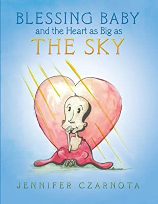 Blessing Baby and the Heart as Big as the Sky