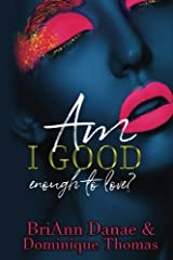 Am I Good Enough To Love Paperback