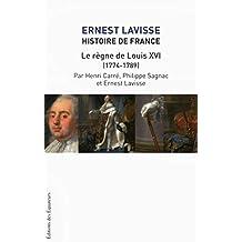 Histoire de France - Tome 17: Le règne de Louis XVI (1774-1789)