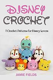 Disney Crochet: 7 Crochet Patterns for Disney Lovers (English Edition)
