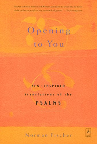 Opening to You: Zen-Inspired Translations of the Psalms