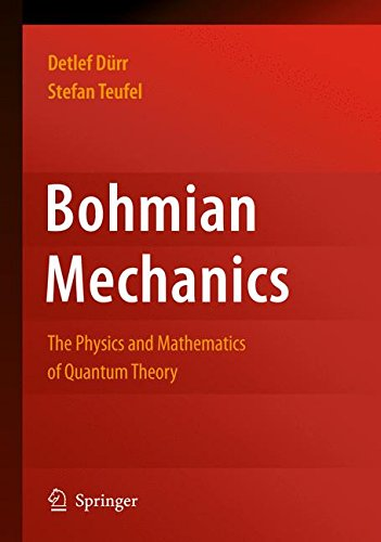 Bohmian Mechanics: The Physics and Mathematics of Quantum Theory (Fundamental Theories of Physics)