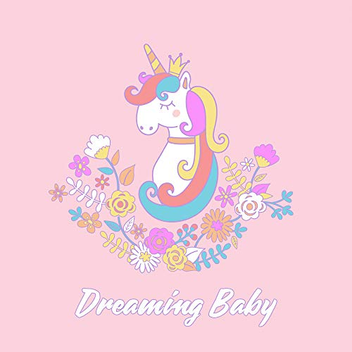 (Dreaming Baby: Sleepy New Age Lullabies for Toddlers, Babies and Newborns)