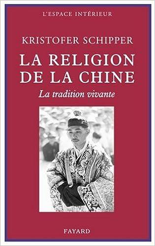 Lire en ligne La religion de la Chine : La tradition vivante epub pdf