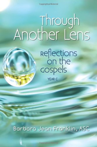 Through Another Lens: Reflections on the Gospels Year C