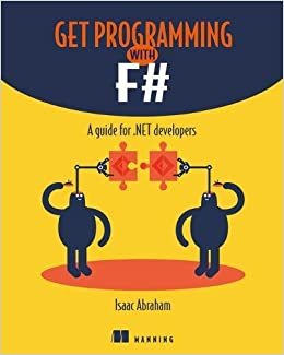 Get Programming with F#: A guide for .NET developers