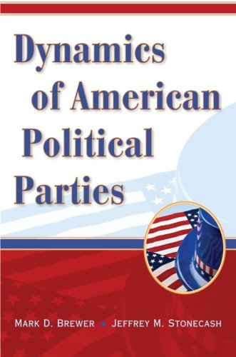 Dynamics of American Political Parties - 2005 Brewer