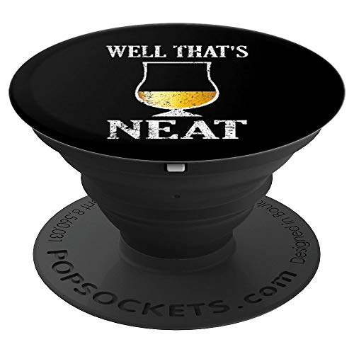 Well That's Neat Accessory | Whiskey and Scotch Lover Gift - PopSockets Grip and Stand for Phones and Tablets