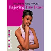Enjoying True Peace: Yasmin Peace, Book 5 | Stephanie Perry Moore