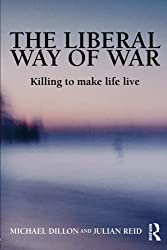 The Liberal Way of War: Killing to Make Life Live