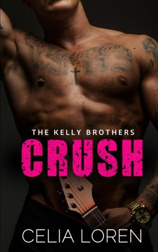 Crush (The Kelly Brothers) ebook