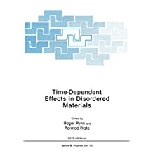 Time-Dependent Effects in Disordered Materials (Nato ASI Subseries B: Book 167)