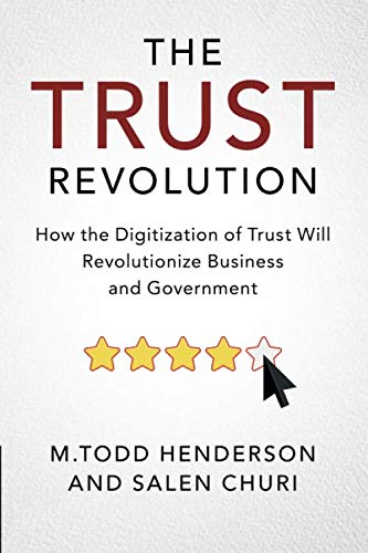 The Trust Revolution: How the Digitization of Trust Will Revolutionize Business and Government by Cambridge University Press