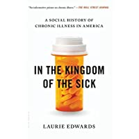 In the Kingdom of the Sick: A Social History of Chronic Illness in America