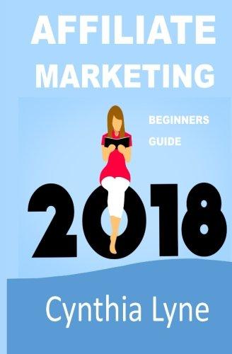 41ihCUg%2BewL - Affiliate Marketing 2018: Beginners Guide Book to Making Money Online
