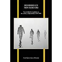 Hombres en movimiento: Masculinidades españolas en los...