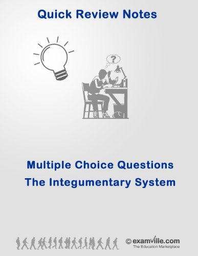 Multiple Choice Practice Questions: Skin (The Integumentary System) (Quick Review Notes)
