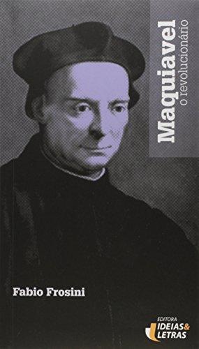 Maquiavel, o Revolucionário