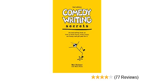 Comedy Writing Secrets: The Best-Selling Book on How to Think Funny